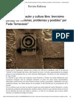 """Fede terna """"Izquierdos de autor y cultura libre_ brevísimo paisaje de nociones, problemas y posibles"""" por Fede Ternavasio_ – Revista Rabiosa.pdf"""