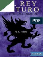 El rey Arturo El hijo del dragon - M K Hume.pdf