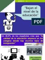 6- Los Migrantes Bajan El Nivel Educativo