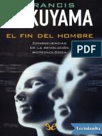 El fin del hombre - Francis Fukuyama.pdf
