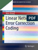 Linear Network Error Correction Coding ( Xuan Guang ; Zhen Zhang )