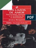 Jessica Benjamin - Los Lazos de Amor_ Psicoanálisis, Feminismo y El Problema de La Dominación (1996, Paidós Argentina)