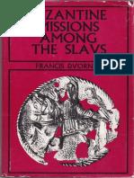 Francis Dvornik - Byzantine Missions Among the Slavs SS Constantine, Cyril + Methodius 1970)