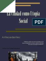 La Ciudad Como Utopia Social