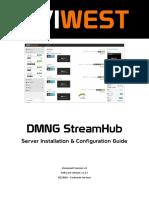 DMNG StreamHub. Server Installation & Configuration Guide. Document Version_ v4 Software Version_ v2.1.x 02_2016 Customer Services.pdf