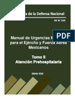 Manual de Urgencias Medicas para el Ejto. y F.A.M. Tomo II Atención Prehospitalaria Ed. 2016..pdf