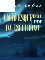 A Mao Esquerda da Escuridao - Ursula K. Le Guin.pdf