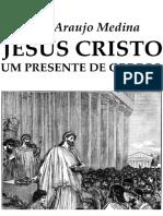 Jesus Cristo Um Presente de Gregos - Ivano Medina