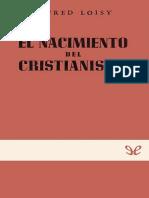 Loisy, Alfred - El Nacimiento Del Cristianismo