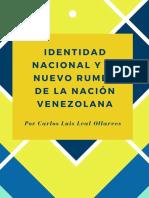 Identidad Nacional y El Nuevo Rumbo de La Nación Venezolana