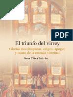 Chiva Beltran, Juan. - El Triunfo Del Virrey. Glorias Novohispanas