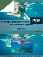 Ángel Marcano - Consejos Para Practicar Snorkel de Una ManeraSegura, Parte I