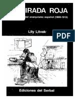 Litvak Lily. La Mirada Roja. Estética y Arte Del Anarquismo Español 1880-1913.