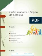 A4 - Como elaborar o Projeto de Pesquisa (1).pptx