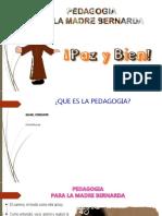 PEDAGOGIA DE LA M. BERNARDA- FINAL. 2019.pptx