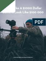 How+To+Make+A+$1000+Camera+Look+Like+$100+000+(E-Book).pdf