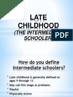 LATE CHILDHOOD intermediate schooler.pptx