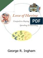 George R. Ingham - Love of Having_ Compulsive Buying, Spending, and Hoarding (2015, Createspace Independent Publishing Platform).pdf