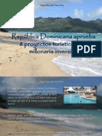 Miguel Alexander Pérez Pérez - República Dominicana aprueba 8 proyectos turísticos con millonaria inversión