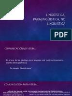 Comunicación Linguistica, paralinguística y no linguística.