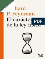 El caracter de la ley fisica - Richard Phillips Feynman.pdf