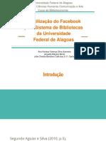 A Utilização Do Facebook Pelo Sistema de Bibliotecas Da Universidade Federal de Alagoas (1)