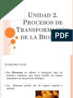 Unidad 2. Procesos de Transformacion de La Biomasa