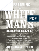 Preserving the White Man's Republic Jacksonian Democracy, Race, And the Transformation of American Conservatism