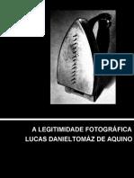 Lucas Daniel Tomáz de Aquino - A Legitimidade Fotográfica
