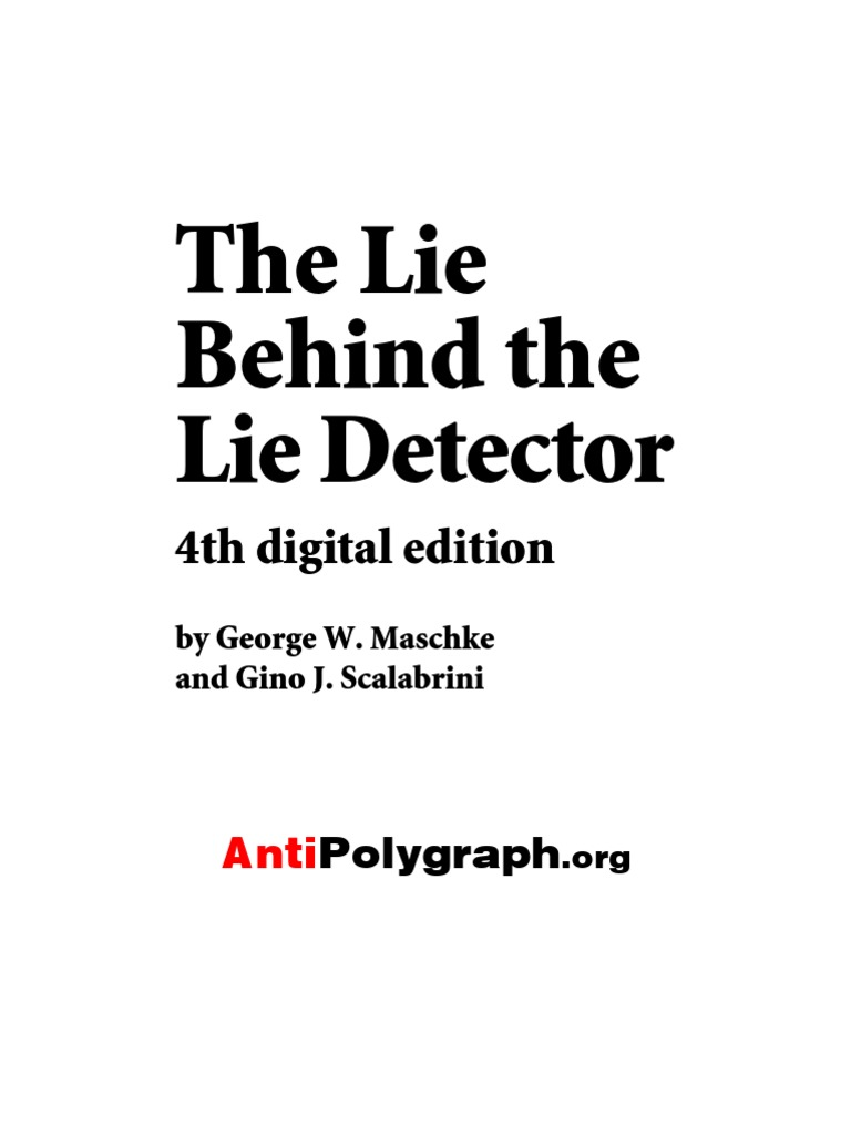 The Lie Behind the Lie Detector   Polygraph   Validity