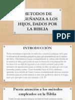 Metodos de Enseñanza, Dados Por La Biblia