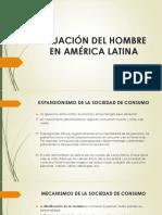 Situación Del Hombre en América Latina