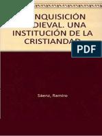 Saenz Ramiro - La Inquisición Medieval - Una Institución de La Cristianadad