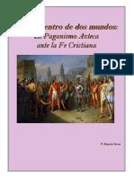 Saenz Ramiro - Un Encuentro de Dos Mundos - El Paganismos Azteca Ante La Fe Cristiana