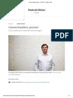 Cinema brasileiro, precisa?