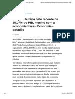 Carga Tributária Bate Recorde de 35,07% Do PIB, Mesmo Com a Economia Fraca - Economia - Estadão