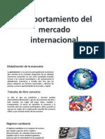 Comportamiento Del Mercado Internacional Buena