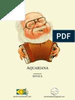Aquariana, Sivuca