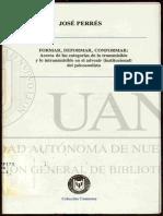 José Perrés, Formar y deformar