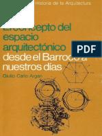 Argan, Giulio Carlo. - El Concepto Del Espacio Arquitectonico. Desde El Barroco a Nuestros Dias [1973]