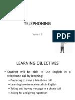 Week 8 - Telephoning