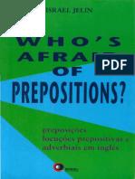 Who`s Afraid of Prepositions 1-Israel Jelin-Preposições,Locuções Prepositivas e Adverbiais.pdf