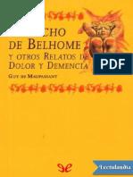 El bicho de Belhome y otros relators de dolor y demencia. Guy de Maupassant.