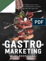 Gastromarketing_ Los 16 ingredientes imprescindibles para abrir, gestionar, promocionar un restaurante y triunfar en el competitivo mercado del siglo xxi (Spanish Edition).pdf