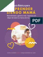 Guía Básica Para Emprender Siendo Mamá Maternidar