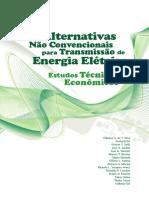 Alternativas Não Convencionais para Transmissão de Energia Elétrica - Estudos Técnicos e Econômicos.pdf