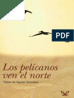 De Aguilar Gonzalez Pablo - Los Pelicanos Ven El Norte.pdf