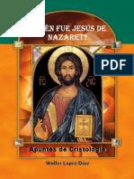 Quién fue Jesús de Nazaret - Apuntes de Cristología.pdf