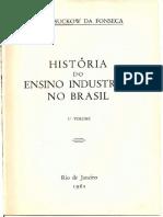 FONSECA, Celso Suckow - Historia Do Ensino Industrial No Brasil