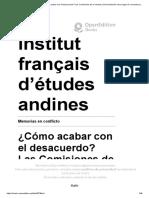 Memorias en Conflicto - ¿Cómo Acabar Con El Desacuerdo_ Las Comisiones de La Verdad y Reconciliación Como Lugar de Reconstrucción Disensual de La Historia - Institut Français d'Études Andines